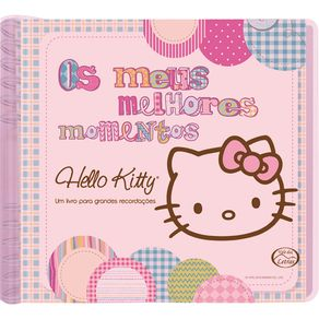 Livro Infantil Hello Kitty - Os Meus Melhores Momentos