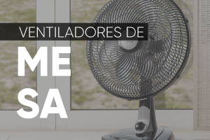 Ventiladores de mesa