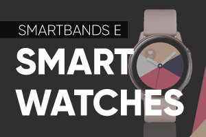 Smartwatches e smartbands